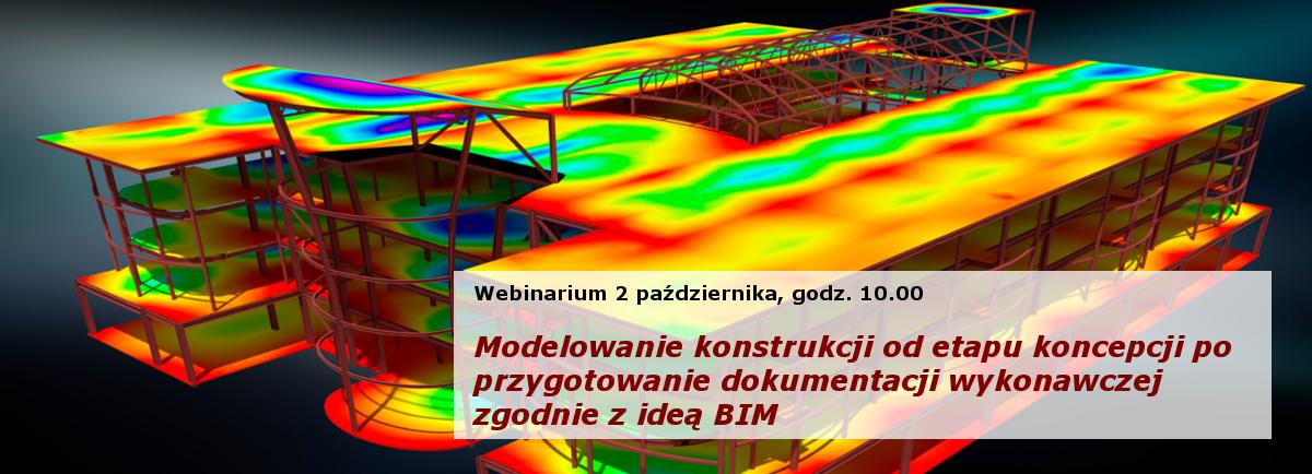 Modelowanie konstrukcji od etapu koncepcji po przygotowanie dokumentacji wykonawczej zgodnie z ideą BIM