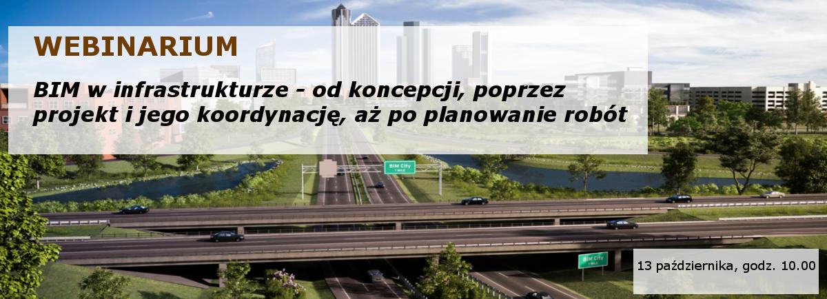 WEBINARIUM BIM w infrastrukturze - od koncepcji, poprzez projekt i jego koordynację, aż po planowanie robót.