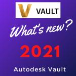 what's new autodesk vault 2021