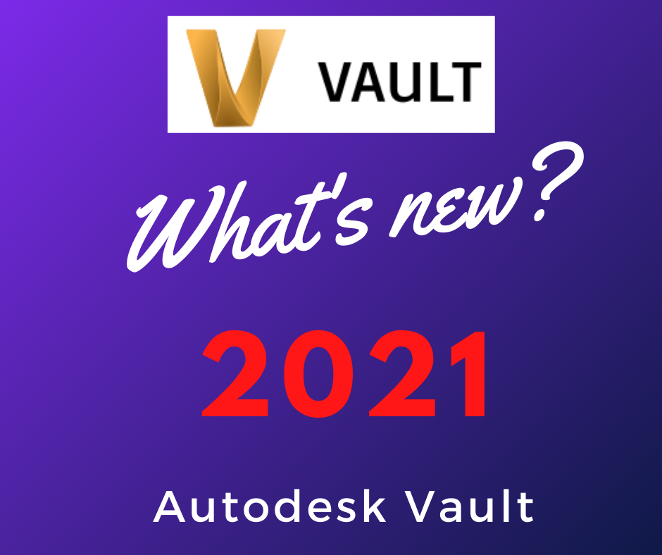 what's new autodesk vault 2021