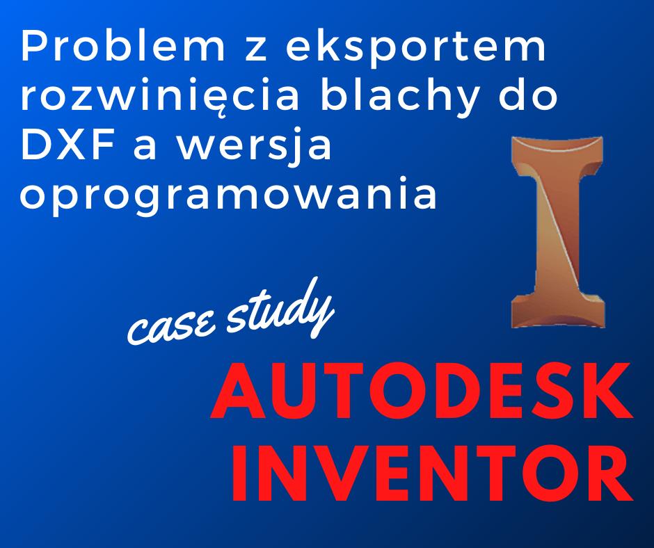 Problem z eksportem rozwinięcia blachowego do DXF w Autodesk Inventor